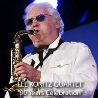 "LEE KONITZ QUARTET, ""90 Years Celebration"""